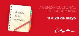 Agenda cultural 11 al 20 de mayo
