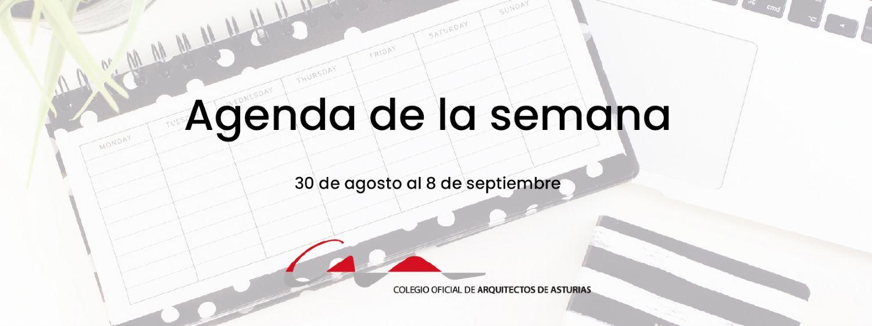 Agenda del 30  de agosto al 8 de septiembre