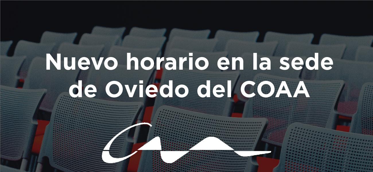 La sede de Oviedo del COAA amplía su horario
