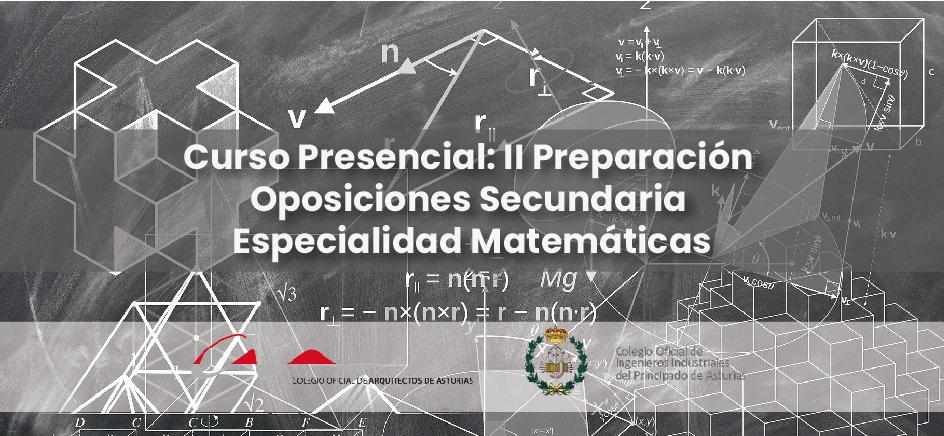 Curso Presencial: II Preparación Oposiciones Secundaria Especialidad Matemáticas