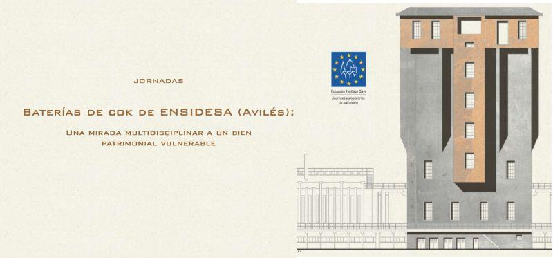 Jornadas `Baterías de cok de ENSIDESA. Una mirada multidisciplinar a un bien patrimonial vulnerable`