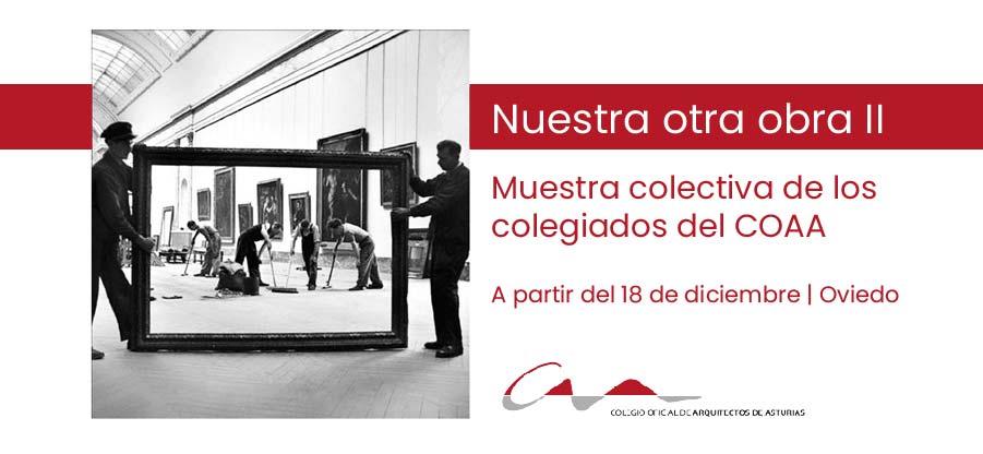Llega al COAA la segunda edición de `Nuestra otra obra`