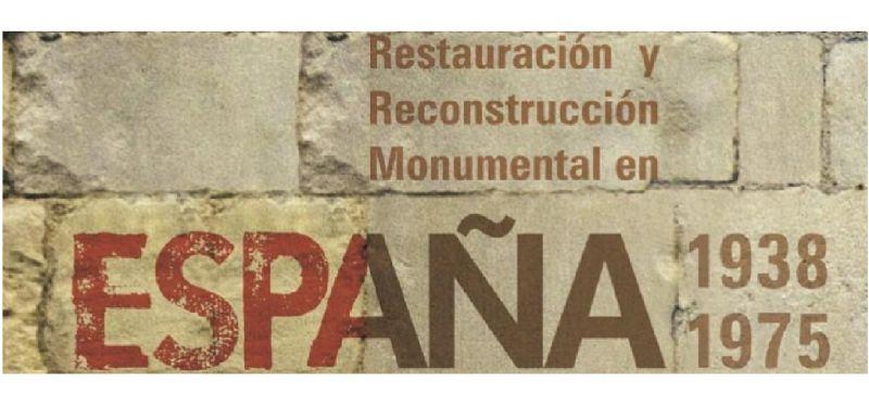 Resultados de Restauración y Reconstrucción Monumental en España (1938-1975)