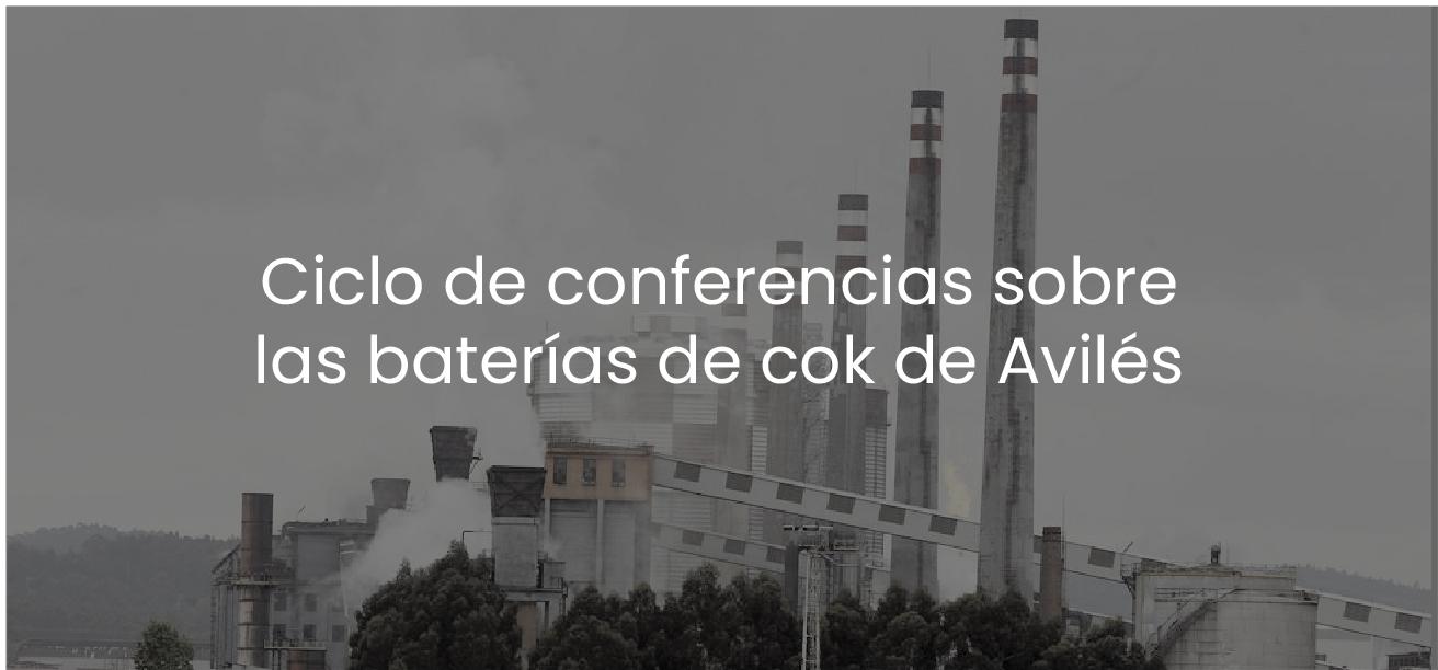Ciclo de conferencias sobre las batería de cok de Avilés