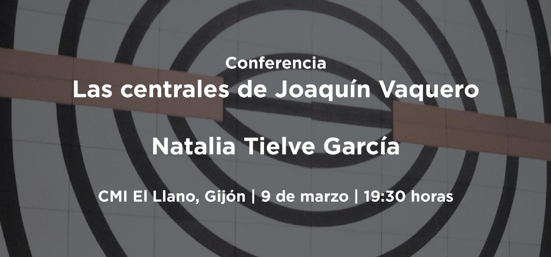 Conferencia sobre Las centrales de Joaquín VaqueroEntre los años 50 y 80 del siglo pasado Joaquín Vaquero Palacios (Oviedo, 1990-Madrid,1998) diseñó en nuestra región cinco centrales eléctricas. Construcciones de nuestro patrimonio industrial que están ac