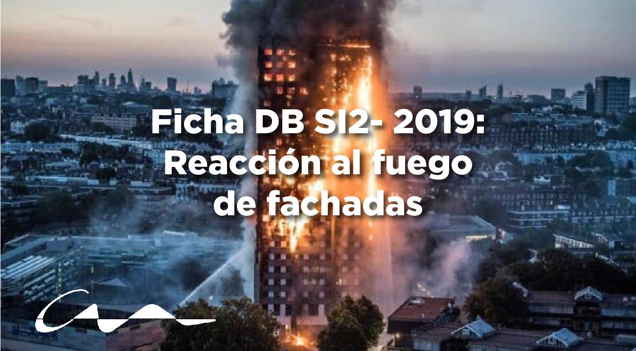Ficha DB SI2- 2019: Reacción al fuego de fachadas