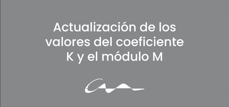 Actualización de los valores del coeficiente K y el módulo M