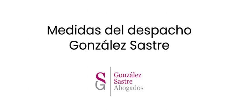 Medidas del despacho Gonzalez Sastre ante el estado de alarma