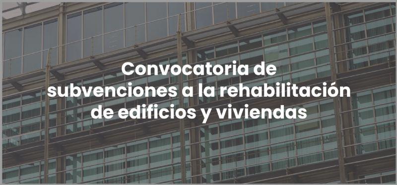 Convocatoria de subvenciones a la rehabilitación de edificios y viviendas