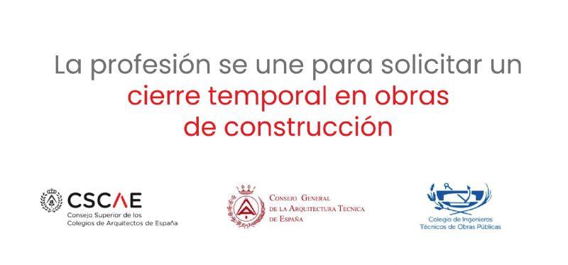 La profesión se une para solicitar un cierre temporal en obras de construcción