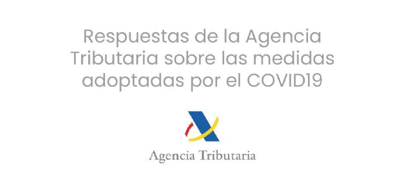 Respuestas de la Agencia Tributaria sobre las medidas adoptadas por el COVID19