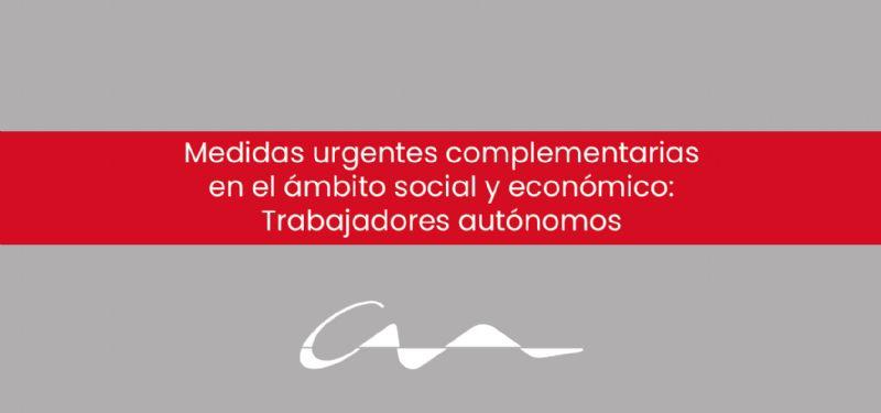 Medidas urgentes complementarias en el ámbito social y económico: Trabajadores autónomos