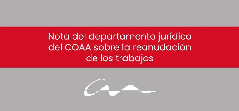 Nota del departamento jurídico del COAA sobre la reanudación de los trabajos