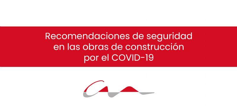 Recomendaciones de seguridad en las obras de construcción por el COVID-19