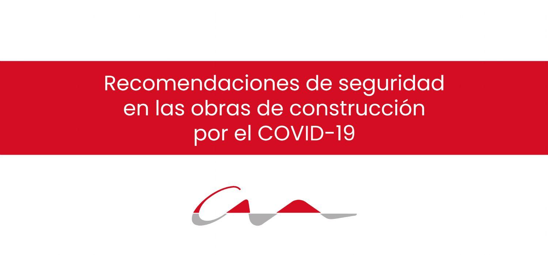Recomendaciones de seguridad en las obras de construcción por la COVID-19