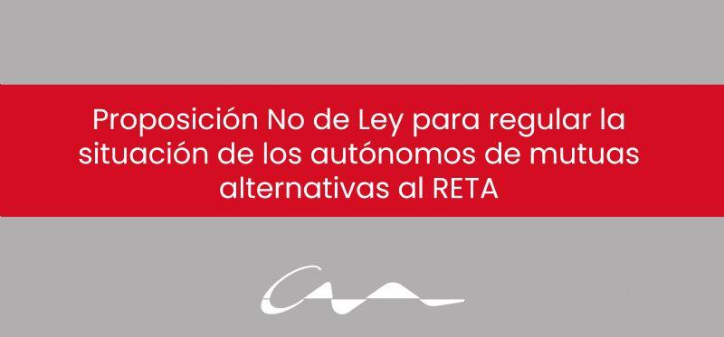 Proposición No de Ley para regular la situación de los autónomos de mutuas alternativas al RETA