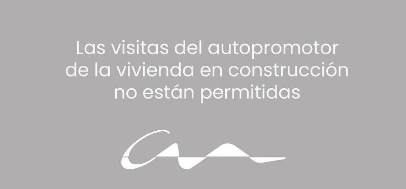 Las visitas del autopromotor de la vivienda en construcción no están permitidas