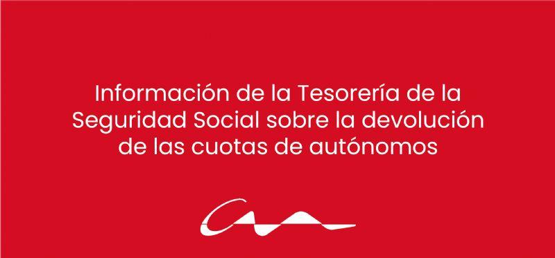 Información de la Tesorería de la Seguridad Social sobre la devolución de las cuotas de autónomos