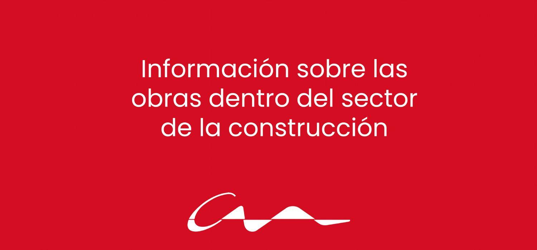 Información sobre las obras dentro del sector de la construcción