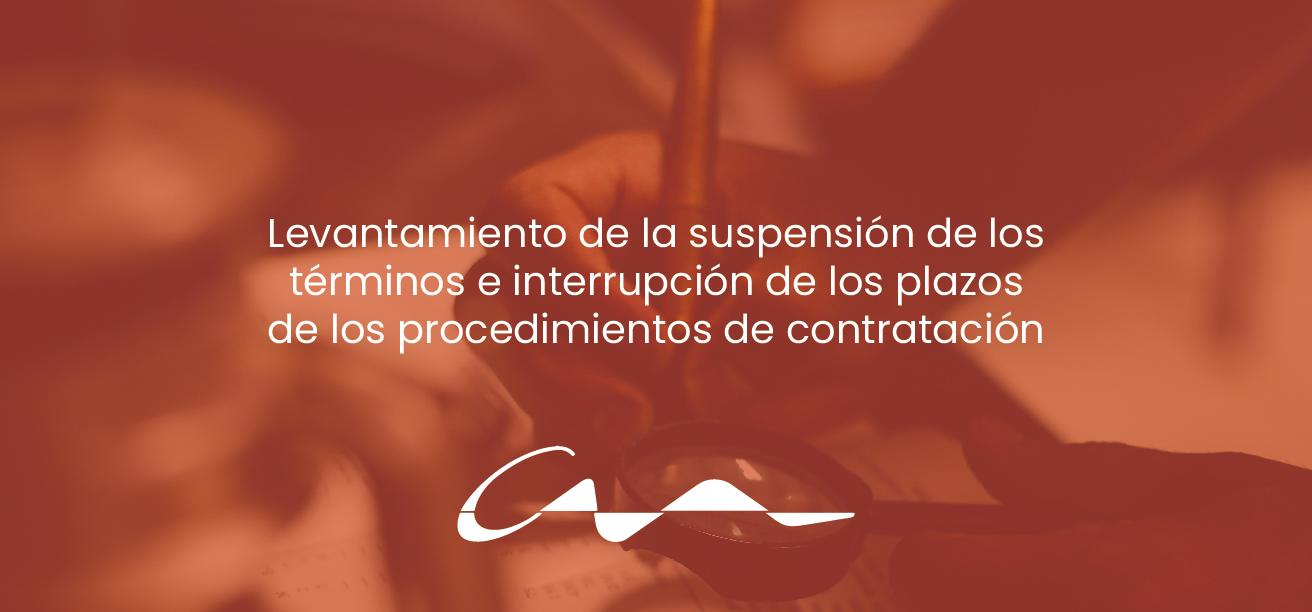 Levantamiento de la suspensión de los términos e interrupción de los plazos de los procedimientos de contratación