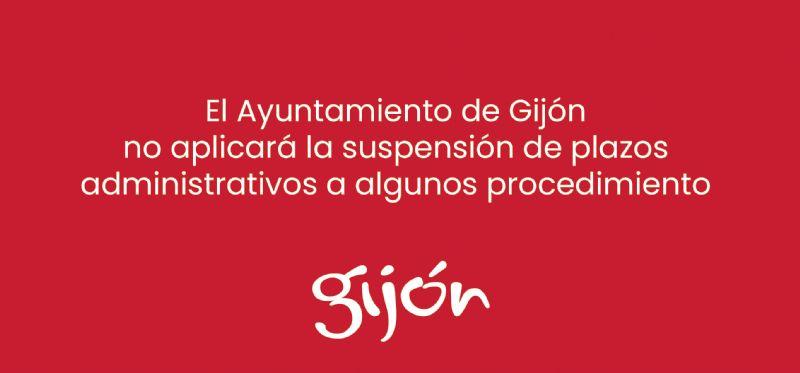 El ayuntamiento de Gijón  no aplicará la suspensión de plazos administrativos a algunos procedimiento
