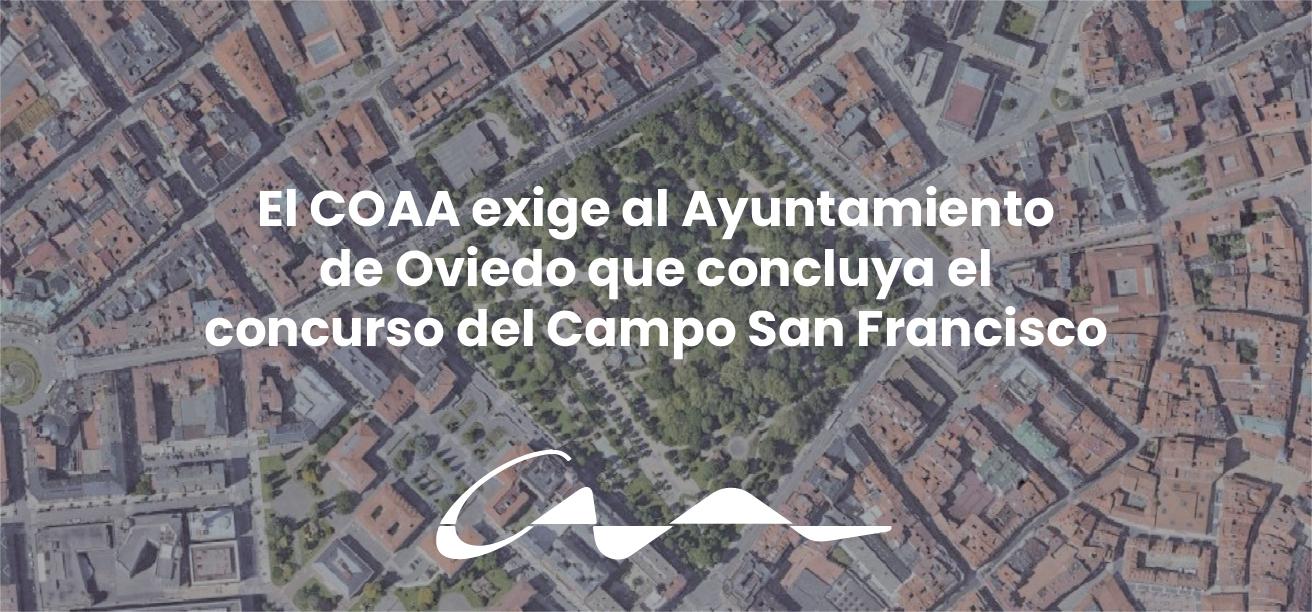 El COAA exige al Ayuntamiento de Oviedo que concluya el concurso del Campo San Francisco