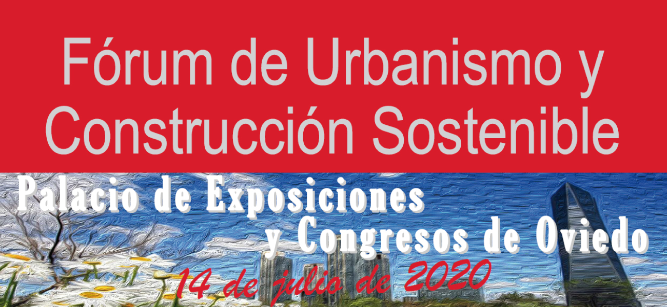 Se celebra en Oviedo el Fórum de Urbanismo y Construcción Sostenible 2020