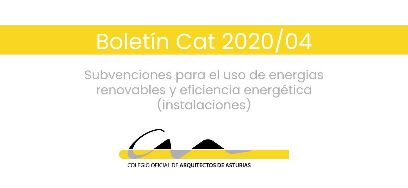 Boletín CAT 2020/04: Subvenciones para el uso de energías renovables y eficiencia energética (instalaciones)
