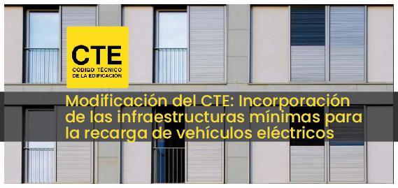 Modificación del CTE: Incorporación  de las infraestructuras mínimas para la recarga de vehículos eléctricos