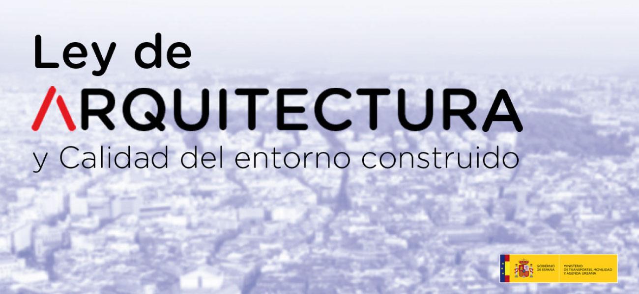 El CSCAE celebra el arranque de la Ley de Arquitectura y Calidad del Entorno Construido