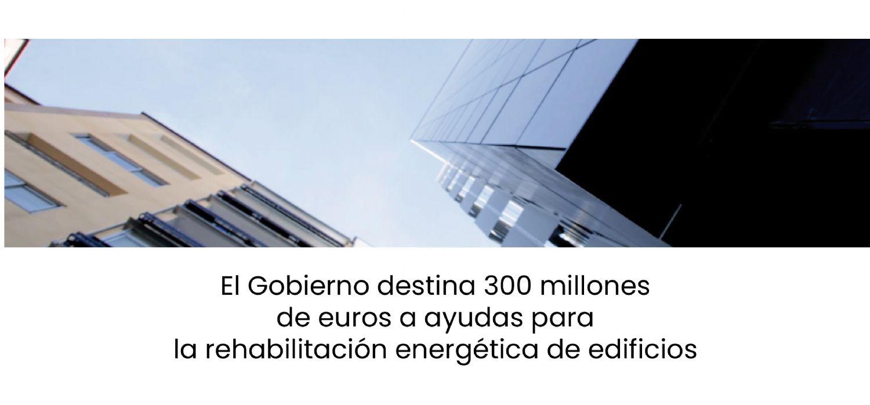 300 millones de euros para la rehabilitación energética de edificios