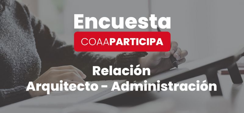 Encuesta: Relación Arquitectos-Administración