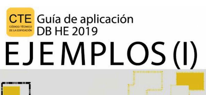 Guía de aplicación DB HE 2019. Ejemplos (I), nuevo documento de apoyo al ejercicio profesional
