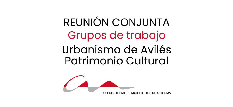 Reunión conjunta Grupos Urbanismo de Avilés y Patrimonio