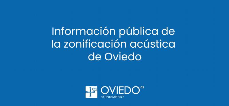 El Ayuntamiento de Oviedo somete a información pública la zonificación acústica