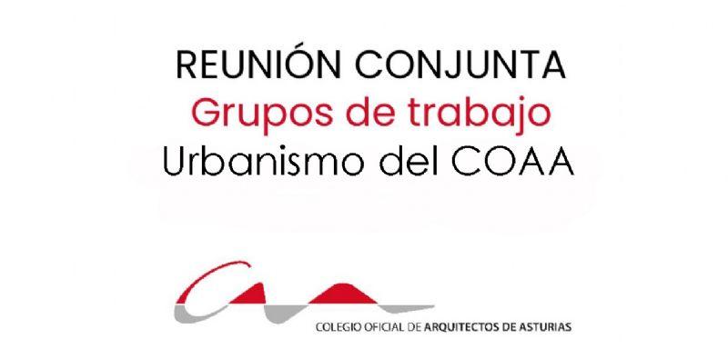 Reunión conjunta Grupos Urbanismo del COAA