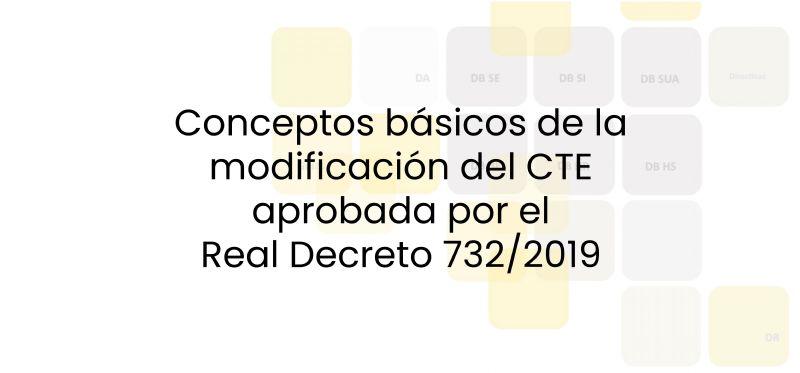Conceptos básicos de la modificación del CTE aprobada por el Real Decreto 732/2019