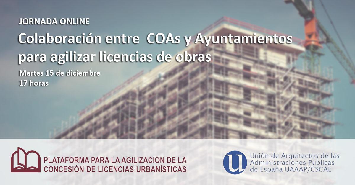 Jornada online: Colaboración entre COAs y ayuntamientos para la agilización de licencias de obras