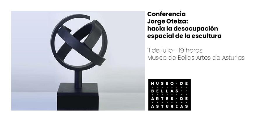 Conferencia Jorge Oteiza: hacia la desocupación espacial de la escultura