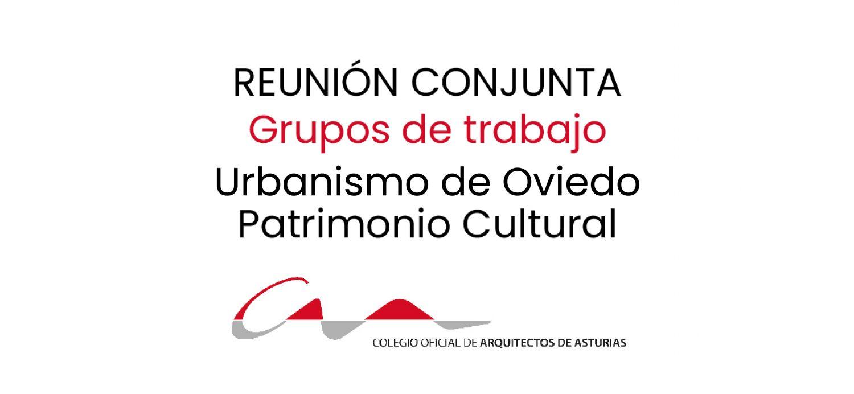 Reunión conjunta Grupos Urbanismo de Oviedo y Patrimonio