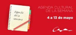Agenda cultural 4 al 13 de mayo