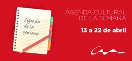 Agenda cultural del 13 al 22 de abril