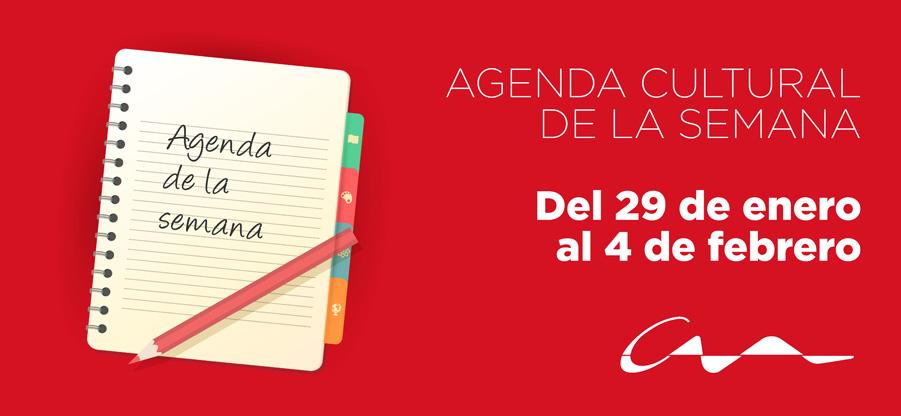 Agenda cultural del 22 al 28 de enero