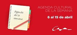 Agenda cultural del 6 al 15 de abril