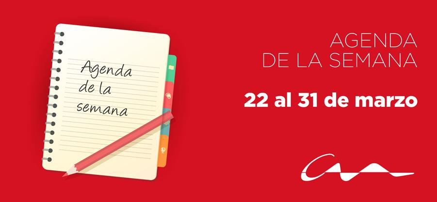 Agenda del 22 al 31 de marzo