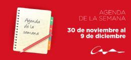 Agenda del 30 de noviembre al 9 de diciembre