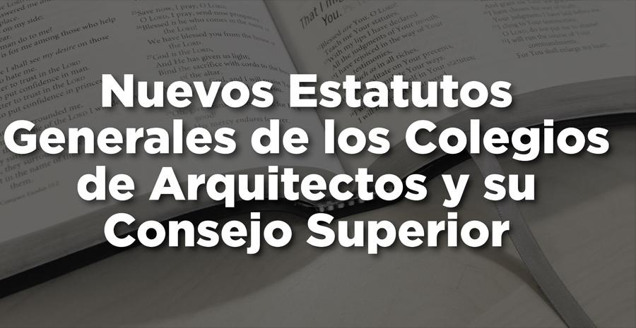 Aprobados los nuevos estatutos del CSCAE y los colegios de arquitectos