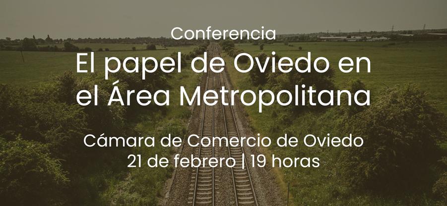 Conferencia sobre el papel de Oviedo en el Área Metropolitana