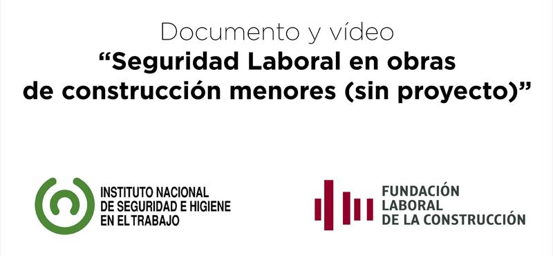 Documento y vídeo sobre seguridad laboral en obras menores