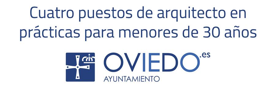 El Ayuntamiento de Oviedo oferta cuatro puestos de arquitecto en prácticas para menores de 30 años